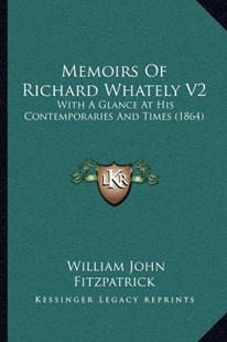 Memoirs of Richard Whately V2 by William John Fitzpatrick (9781164029274) - PaperBack - Modern & Contemporary Fiction Literature