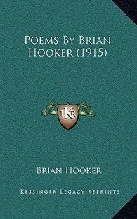 Poems by Brian Hooker (1915) by Brian Hooker (9781164235576) - HardCover - Modern & Contemporary Fiction Literature