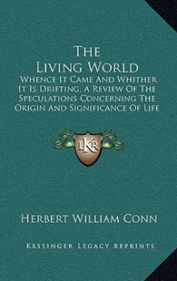 The Living World by Herbert William Conn (9781164266679) - HardCover - Modern & Contemporary Fiction Literature