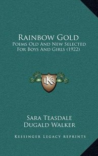 Rainbow Gold by Sara Teasdale, Dugald Walker (9781164309031) - HardCover - Modern & Contemporary Fiction Literature