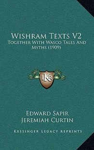Wishram Texts V2 by Edward Sapir, Jeremiah Curtin (9781164352952) - HardCover - Modern & Contemporary Fiction Literature