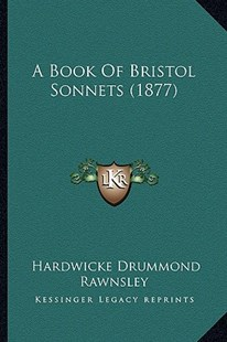 A Book of Bristol Sonnets (1877) by Hardwicke Drummond Rawnsley (9781164516927) - PaperBack - Modern & Contemporary Fiction Literature