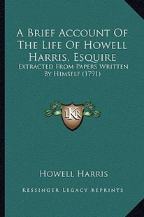 A Brief Account of the Life of Howell Harris, Esquire by Howell Harris (9781164517412) - PaperBack - Modern & Contemporary Fiction Literature