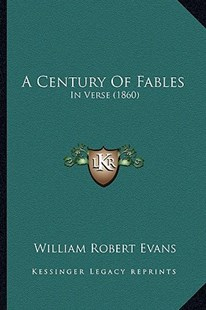 A Century of Fables by William Robert Evans (9781164518938) - PaperBack - Modern & Contemporary Fiction Literature