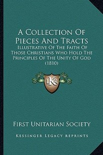 A Collection of Pieces and Tracts by First Unitarian Society (9781164520160) - PaperBack - Modern & Contemporary Fiction Literature