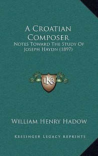 A Croatian Composer by William Henry Hadow (9781164522553) - PaperBack - Modern & Contemporary Fiction Literature