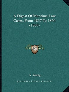 A Digest of Maritime Law Cases, from 1837 to 1860 (1865) by A Young (9781164524359) - PaperBack - Modern & Contemporary Fiction Literature