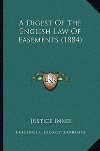 A Digest of the English Law of Easements (1884) by Justice Innes (9781164524397) - PaperBack - Modern & Contemporary Fiction Literature