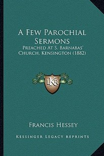 A Few Parochial Sermons by Francis Hessey (9781164526001) - PaperBack - Modern & Contemporary Fiction Literature
