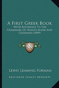 A First Greek Book by Lewis Leaming Forman (9781164526568) - PaperBack - Modern & Contemporary Fiction Literature