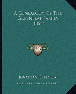 A Genealogy of the Greenleaf Family (1854) by Jonathan Greenleaf (9781164527275) - PaperBack - Modern & Contemporary Fiction Literature