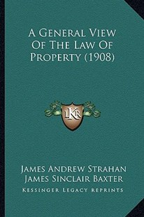 A General View of the Law of Property (1908) by James Andrew Strahan (9781164527572) - PaperBack - Modern & Contemporary Fiction Literature