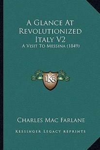 A Glance at Revolutionized Italy V2 by Charles Mac Farlane (9781164527916) - PaperBack - Modern & Contemporary Fiction Literature