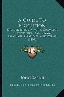 A Guide to Elocution by John Sabine (9781164528975) - PaperBack - Modern & Contemporary Fiction Literature