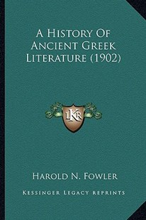 A History of Ancient Greek Literature (1902) by Harold N Fowler (9781164531470) - PaperBack - Modern & Contemporary Fiction Literature