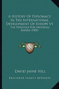 A History of Diplomacy in the International Development of Europe V1 by David Jayne Hill (9781164531654) - PaperBack - Modern & Contemporary Fiction Literature