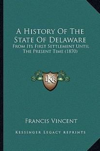 A History of the State of Delaware by Francis Vincent (9781164533122) - PaperBack - Modern & Contemporary Fiction Literature