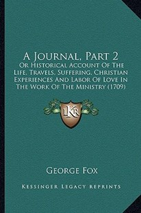 A Journal, Part 2 by George Fox (9781164533825) - PaperBack - Modern & Contemporary Fiction Literature