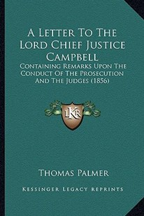 A Letter to the Lord Chief Justice Campbell by Thomas Palmer (9781164535591) - PaperBack - Modern & Contemporary Fiction Literature