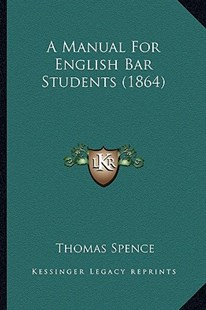A Manual for English Bar Students (1864) by Thomas Spence (9781164536918) - PaperBack - Modern & Contemporary Fiction Literature