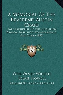 A Memorial of the Reverend Austin Craig by Otis Olney Wright, Selah Howell (9781164539360) - PaperBack - Modern & Contemporary Fiction Literature