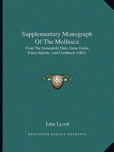 Supplementary Monograph of the Mollusca by John Lycett (9781164539971) - PaperBack - Modern & Contemporary Fiction Literature