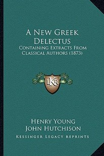 A New Greek Delectus by Henry Young (9781164541035) - PaperBack - Modern & Contemporary Fiction Literature