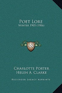 Poet Lore by Charlotte Porter, Helen A Clarke (9781164541790) - PaperBack - Modern & Contemporary Fiction Literature