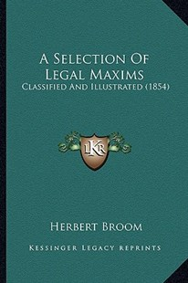 A Selection of Legal Maxims by Herbert Broom (9781164547693) - PaperBack - Modern & Contemporary Fiction Literature
