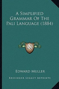A Simplified Grammar of the Pali Language (1884) by Edward Muller (9781164549833) - PaperBack - Modern & Contemporary Fiction Literature