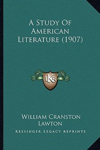A Study of American Literature (1907) by William Cranston Lawton (9781164551263) - PaperBack - Modern & Contemporary Fiction Literature