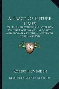 A Tract of Future Times by Robert Hovenden (9781164554240) - PaperBack - Modern & Contemporary Fiction Literature