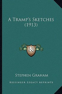 A Tramp's Sketches (1913) by Stephen Graham (9781164554288) - PaperBack - Modern & Contemporary Fiction Literature