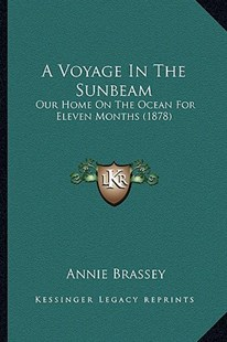 A Voyage in the Sunbeam by Annie Brassey (9781164556329) - PaperBack - Modern & Contemporary Fiction Literature