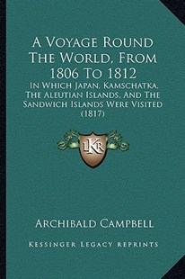 A Voyage Round the World, from 1806 to 1812 by Archibald Campbell (9781164556367) - PaperBack - Modern & Contemporary Fiction Literature