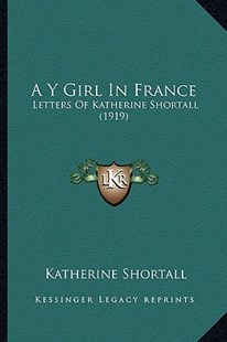 A Y Girl in France by Katherine Shortall (9781164557180) - PaperBack - Modern & Contemporary Fiction Literature