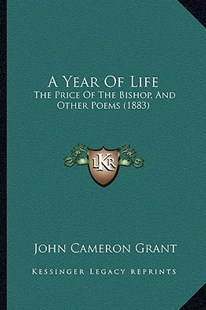 A Year of Life by John Cameron Grant (9781164557418) - PaperBack - Modern & Contemporary Fiction Literature