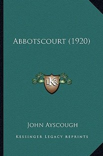 Abbotscourt (1920) by John Ayscough (9781164557791) - PaperBack - Modern & Contemporary Fiction Literature
