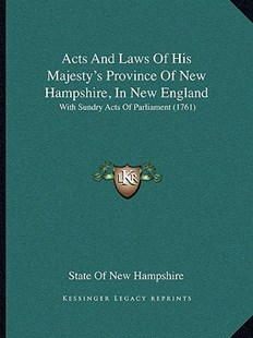 Acts and Laws of His Majesty's Province of New Hampshire, in New England by State of New Hampshire (9781164558965) - PaperBack - Modern & Contemporary Fiction Literature