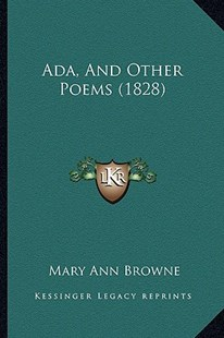ADA, and Other Poems (1828) by Mary Ann Browne (9781164559092) - PaperBack - Modern & Contemporary Fiction Literature