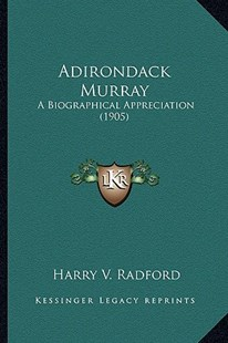 Adirondack Murray by Harry V Radford (9781164559764) - PaperBack - Modern & Contemporary Fiction Literature