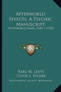 Afterworld Effects, a Psychic Manuscript by Karl M Leute, Clyde S Ricker (9781164561217) - PaperBack - Modern & Contemporary Fiction Literature