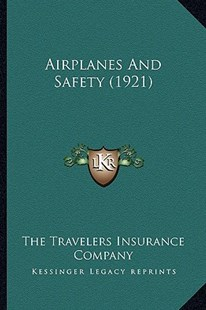 Airplanes and Safety (1921) by The Travelers Insurance Company (9781164561934) - PaperBack - Modern & Contemporary Fiction Literature