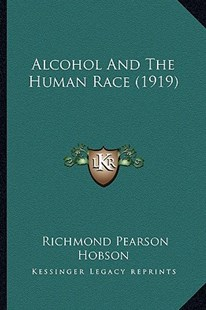 Alcohol and the Human Race (1919) by Richmond Pearson Hobson (9781164562276) - PaperBack - Modern & Contemporary Fiction Literature