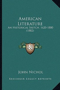 American Literature by John Nichol (9781164564614) - PaperBack - Modern & Contemporary Fiction Literature