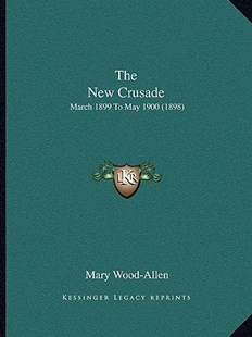 The New Crusade by Mary Wood-Allen (9781164564690) - PaperBack - Modern & Contemporary Fiction Literature