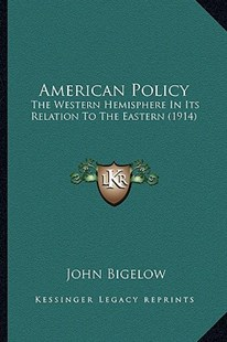 American Policy by John Bigelow Jr. (9781164564850) - PaperBack - Modern & Contemporary Fiction Literature