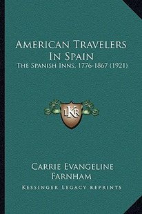 American Travelers in Spain by Carrie Evangeline Farnham (9781164565062) - PaperBack - Modern & Contemporary Fiction Literature