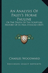 An Analysis of Paley's Horae Pauline by Charles Woodward (9781164567141) - PaperBack - Modern & Contemporary Fiction Literature