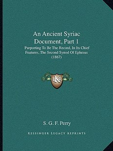 An Ancient Syriac Document, Part 1 by S G F Perry (9781164567356) - PaperBack - Modern & Contemporary Fiction Literature